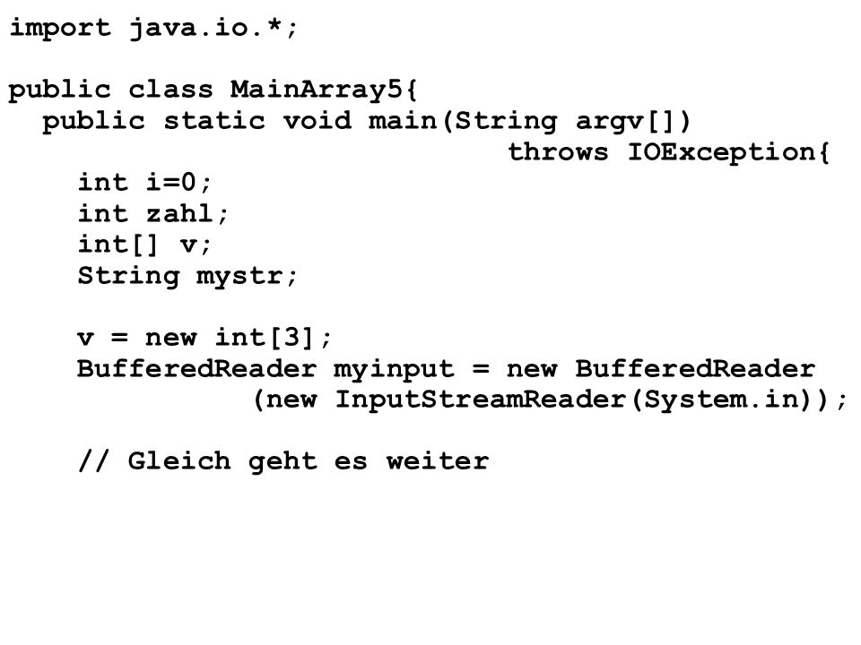 import java.io.*; public class MainArray5{ public static void main(String argv[]) throws IOException{